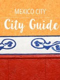 Mexico City • City Guide #2