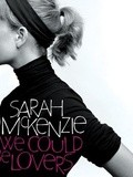 Sarah McKenzie : We could be lovers