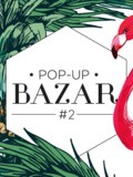 Save the date : pop up bazar n°2 – Vide Dressing & Créateurs