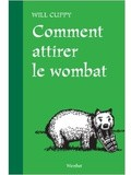 Lundi Librairie : Comment attirer le wombat - Will Cuppy