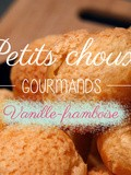 Petits choux gourmands vanille-framboise